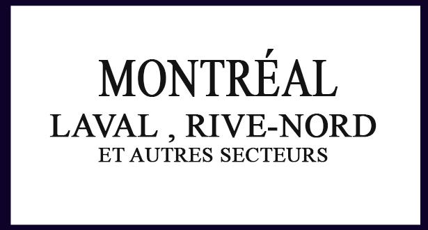 MONTREAL, laval et autres secteurs
